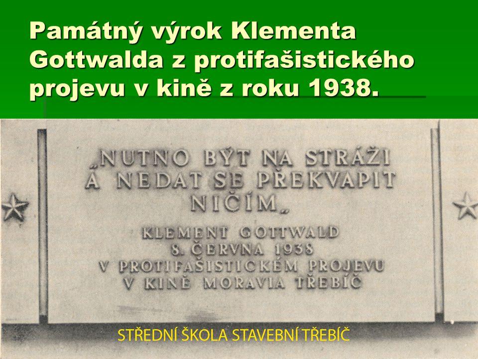 Památný výrok Klementa Gottwalda z protifašistického projevu v kině z roku 1938.