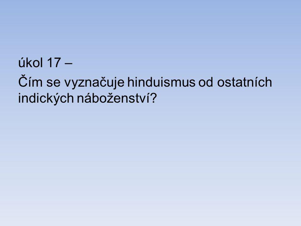 úkol 17 – Čím se vyznačuje hinduismus od ostatních indických náboženství?