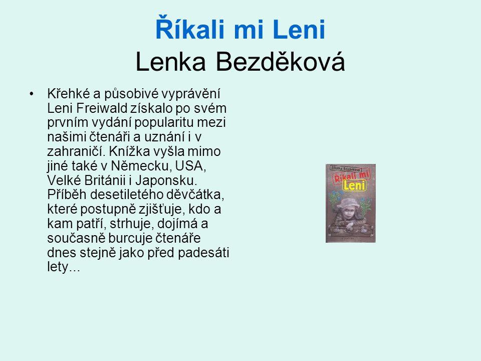 Říkali mi Leni Lenka Bezděková Křehké a působivé vyprávění Leni Freiwald získalo po svém prvním vydání popularitu mezi našimi čtenáři a uznání i v zah