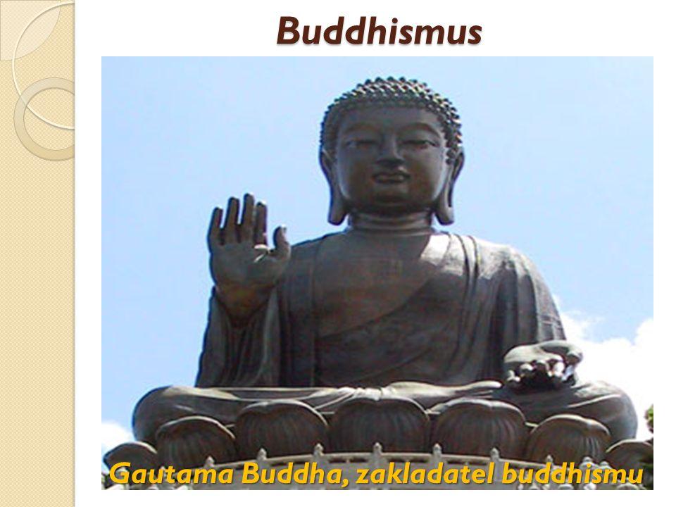 Buddhismus není třeba víra v Boha Bůh jakožto pojem není v buddhismu definován Jako ateistické náboženství je buddhismus možné označit i proto, že k dosažení osvobození není třeba víra v Boha , jak je tomu v teistických náboženstvích, neboť Bůh jakožto pojem není v buddhismu definován Gautama Buddha neměl v úmyslu vytvořit filosofický systém ve smyslu rozsáhlé interpretace světa motivováno úsilím o vysvobození bytostí z nekonečného koloběhu zrození a smrti Jeho učení bylo motivováno úsilím o vysvobození bytostí z nekonečného koloběhu zrození a smrti Gautama Buddha, zakladatel buddhismu