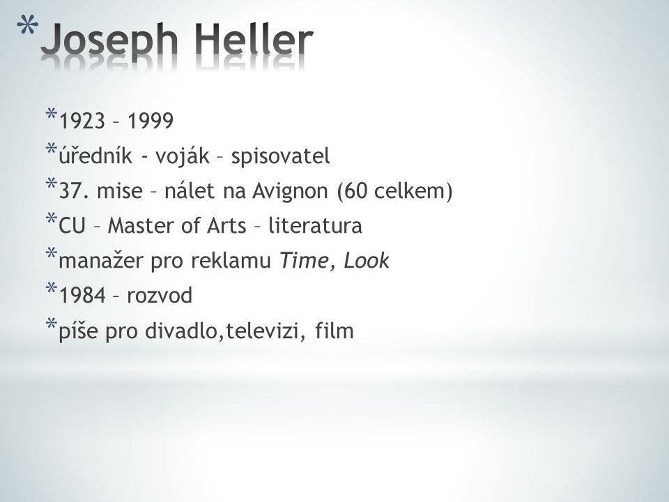 * 1923 – 1999 * úředník - voják – spisovatel * 37. mise – nálet na Avignon (60 celkem) * CU – Master of Arts – literatura * manažer pro reklamu Time,