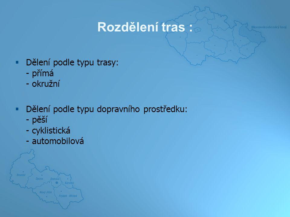 """Postup zpracování :  Zobrazení tras – např.trasa """"Radegast  Pěší - přímá  33km  Rožnov p."""