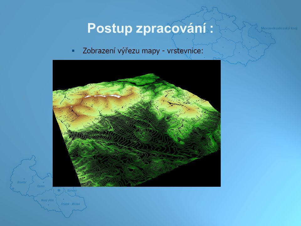 Postup zpracování :  Zobrazení výřezu mapy - vrstevnice: