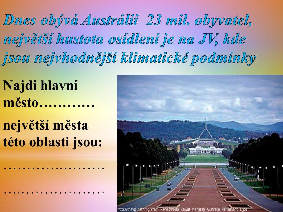 Najdi hlavní město………… největší města této oblasti jsou: ………….……… ….………………