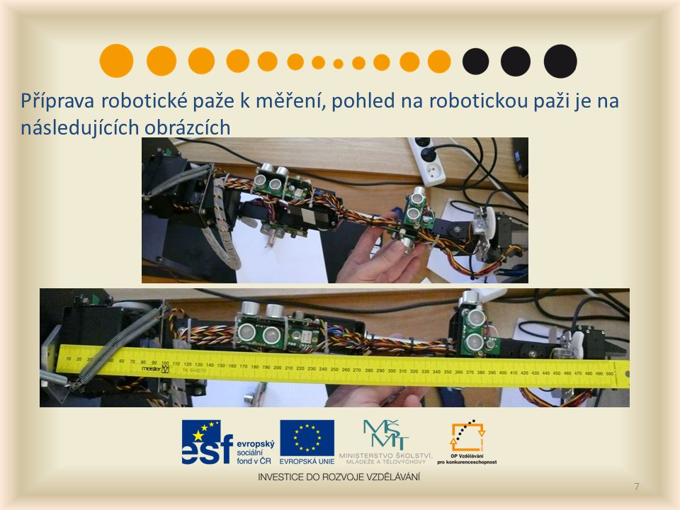7 Příprava robotické paže k měření, pohled na robotickou paži je na následujících obrázcích
