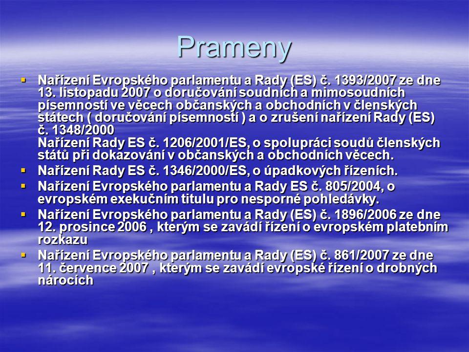 Prameny  Nařízení Evropského parlamentu a Rady (ES) č. 1393/2007 ze dne 13. listopadu 2007 o doručování soudních a mimosoudních písemností ve věcech