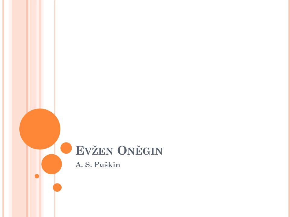 E VŽEN O NĚGIN A. S. Puškin