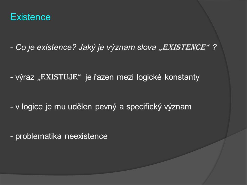 """Existence - Co je existence. Jaký je význam slova """"existence ."""
