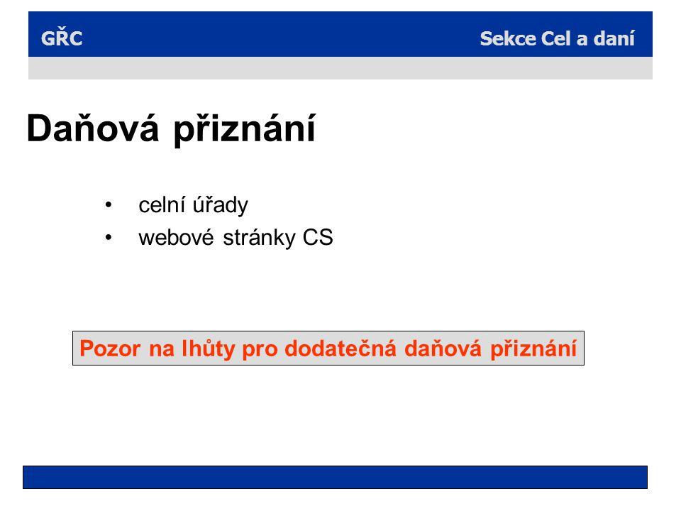 Sekce Cel a daníGŘC Daňová přiznání celní úřady webové stránky CS Pozor na lhůty pro dodatečná daňová přiznání