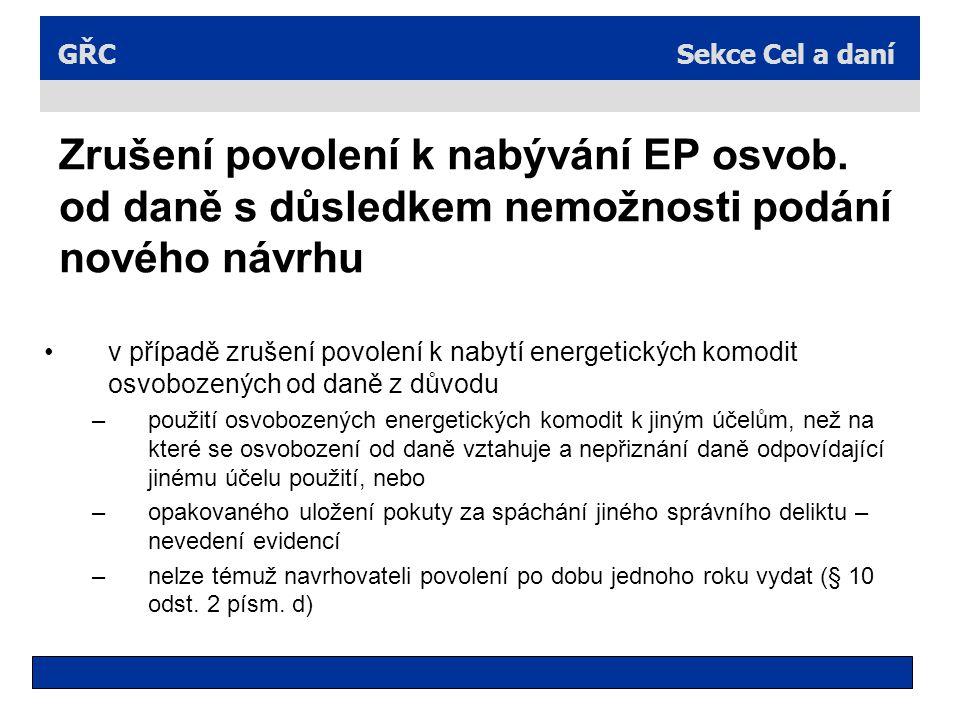 Sekce Cel a daníGŘC Zrušení povolení k nabývání EP osvob. od daně s důsledkem nemožnosti podání nového návrhu v případě zrušení povolení k nabytí ener