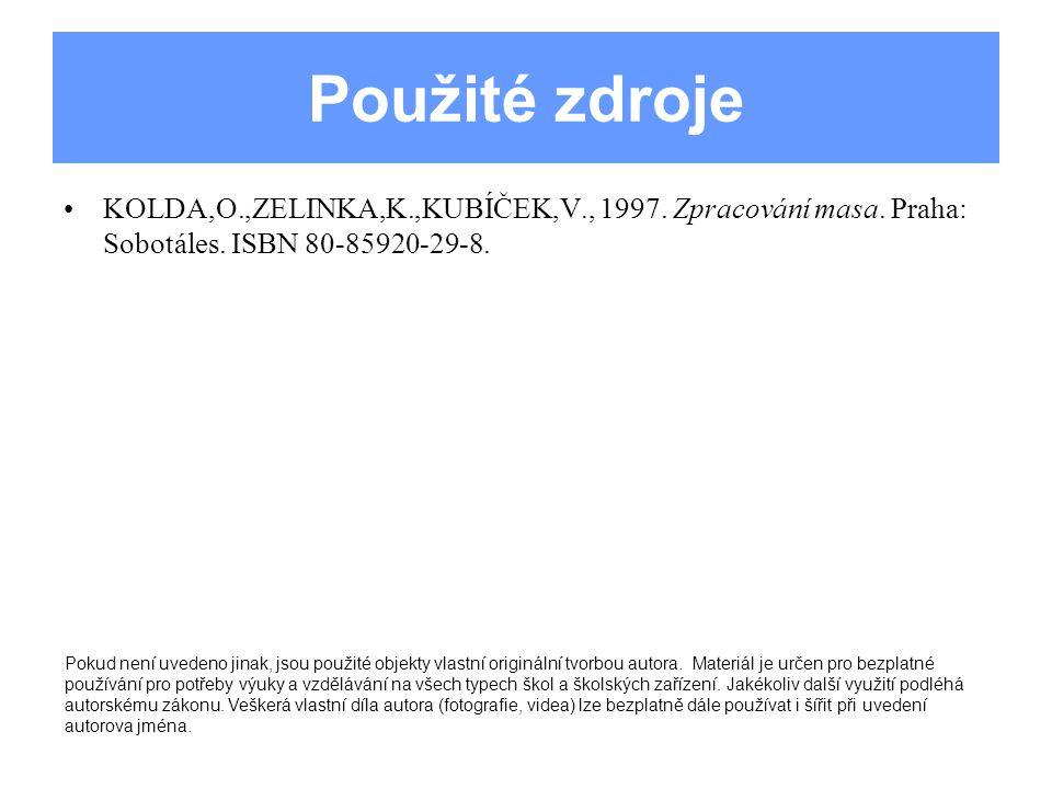 Použité zdroje KOLDA,O.,ZELINKA,K.,KUBÍČEK,V., 1997.