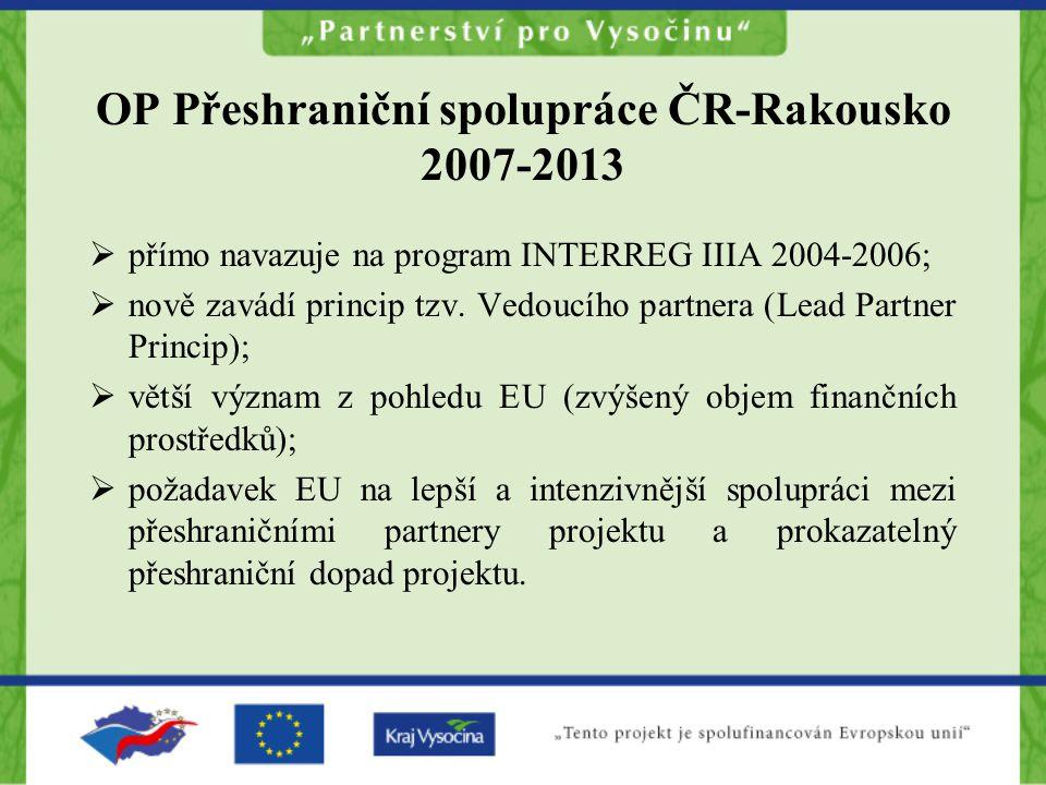 OP Přeshraniční spolupráce ČR-Rakousko 2007-2013  přímo navazuje na program INTERREG IIIA 2004-2006;  nově zavádí princip tzv.