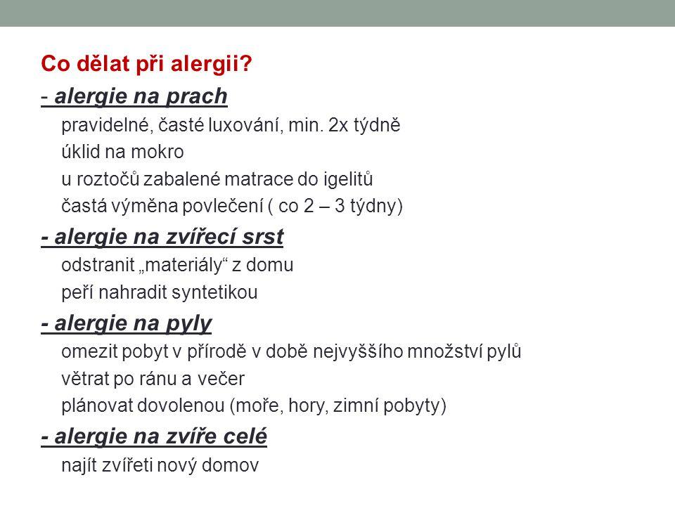 Co dělat při alergii.- alergie na prach pravidelné, časté luxování, min.