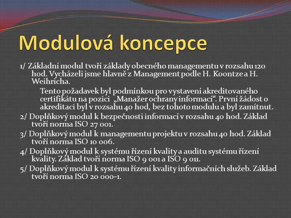 1/ Základní modul tvoří základy obecného managementu v rozsahu 120 hod.