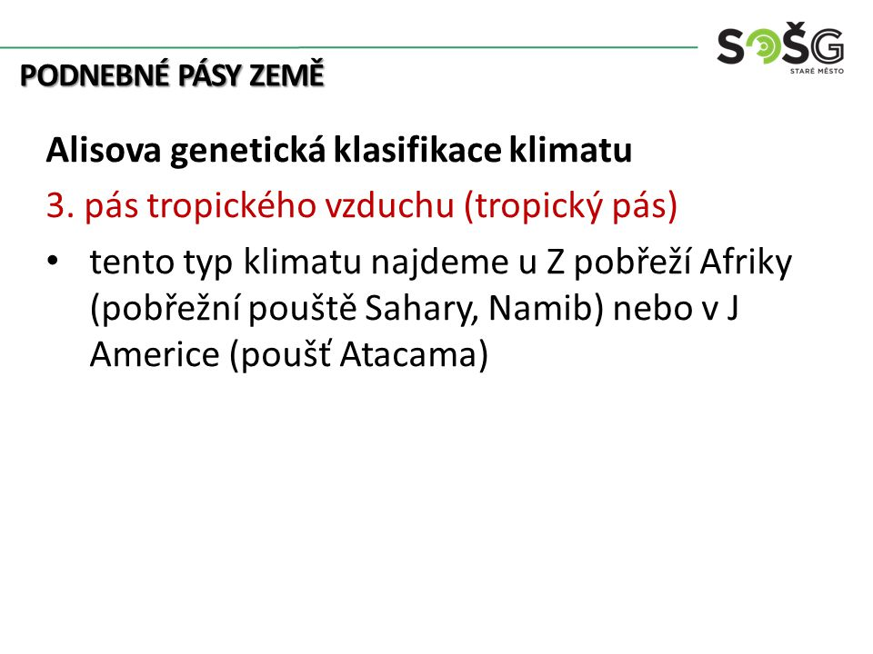PODNEBNÉ PÁSY ZEMĚ Alisova genetická klasifikace klimatu 3.