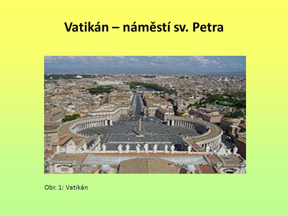 Vatikán – náměstí sv. Petra Obr. 1: Vatikán