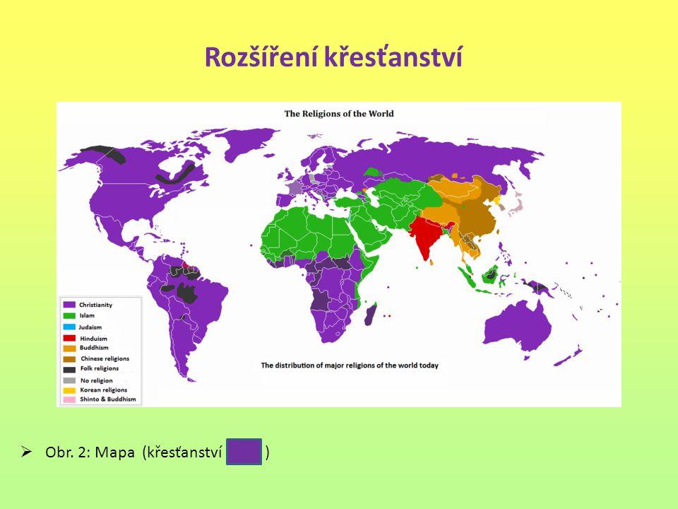 Rozšíření křesťanství  Obr. 2: Mapa (křesťanství )
