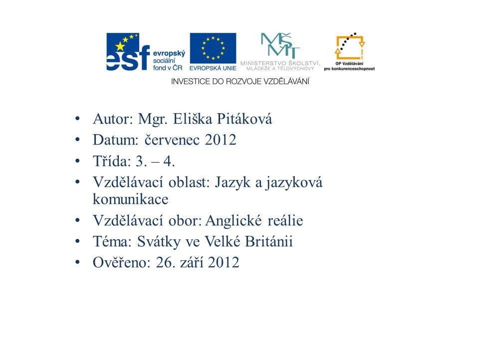 Autor: Mgr.Eliška Pitáková Datum: červenec 2012 Třída: 3.