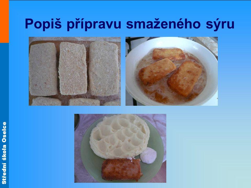 Střední škola Oselce Popiš přípravu smaženého sýru