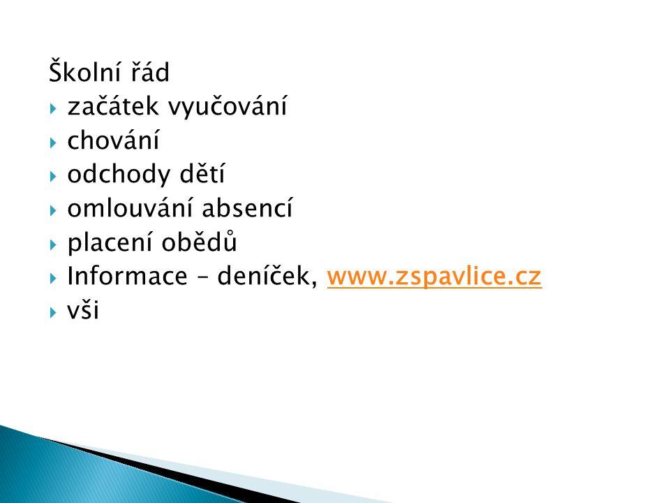 Školní řád  začátek vyučování  chování  odchody dětí  omlouvání absencí  placení obědů  Informace – deníček, www.zspavlice.czwww.zspavlice.cz  vši
