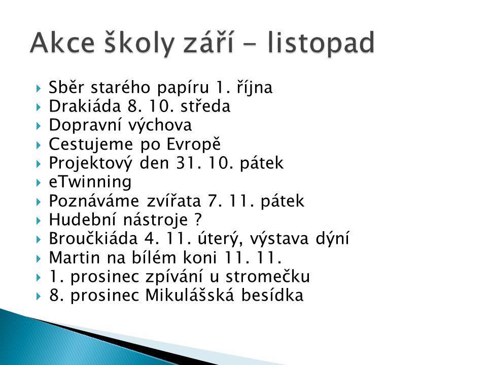  Sběr starého papíru 1. října  Drakiáda 8. 10.
