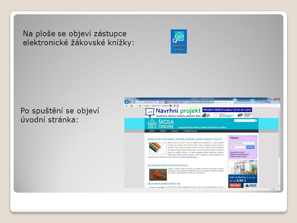 Na ploše se objeví zástupce elektronické žákovské knížky: Po spuštění se objeví úvodní stránka: