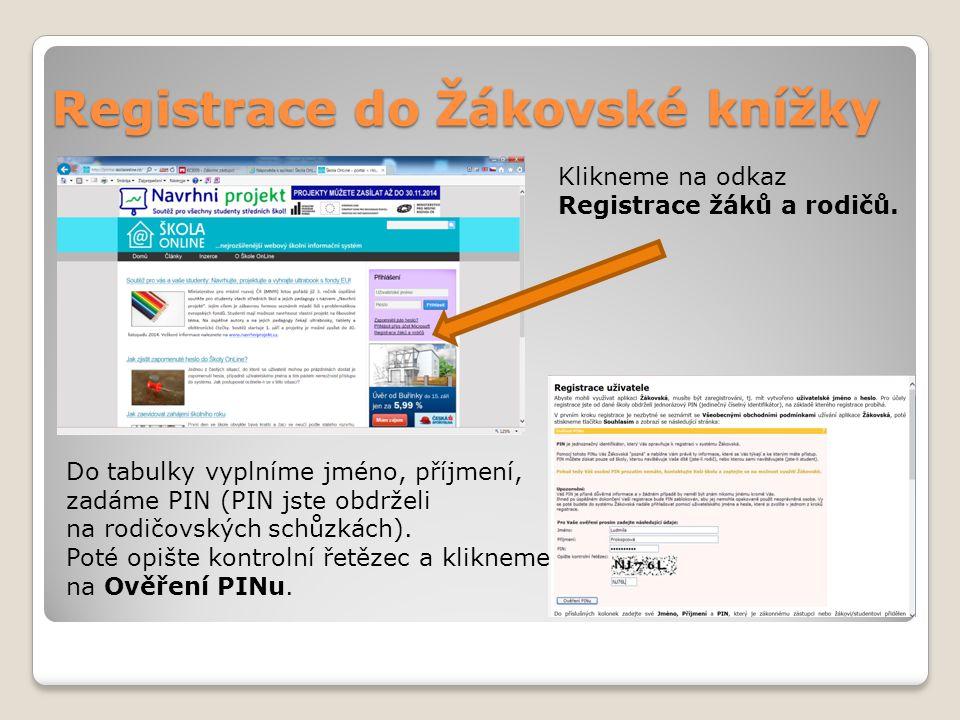 Registrace do Žákovské knížky Klikneme na odkaz Registrace žáků a rodičů.