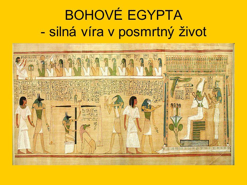 BOHOVÉ EGYPTA - silná víra v posmrtný život