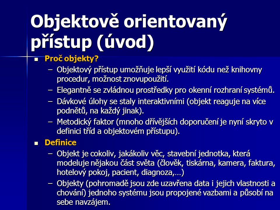 Objekt v OOP Základní vlastnosti objektu – struktura objektu Základní vlastnosti objektu – struktura objektu Objekt obsahuje –1.