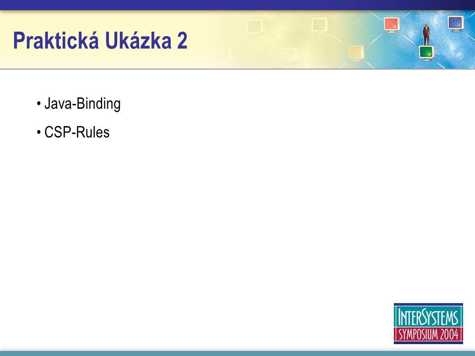 Praktická Ukázka 2 Java-Binding CSP-Rules