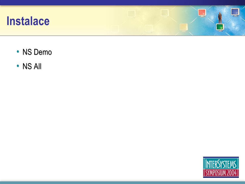 Instalace NS Demo NS Demo NS All NS All