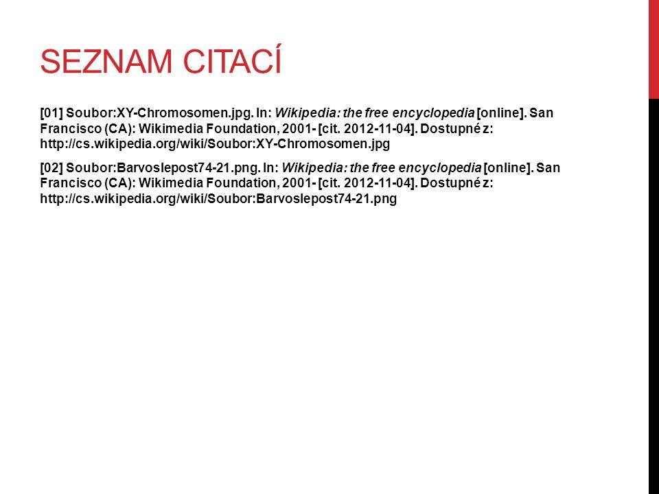 SEZNAM CITACÍ [01] Soubor:XY-Chromosomen.jpg. In: Wikipedia: the free encyclopedia [online]. San Francisco (CA): Wikimedia Foundation, 2001- [cit. 201