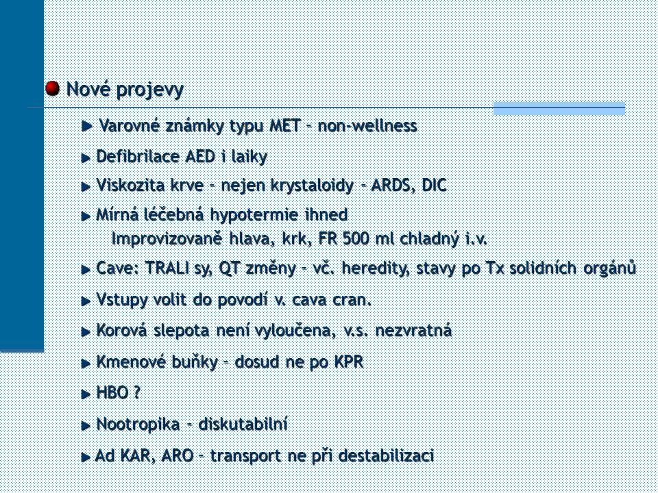 Nové projevy Nové projevy Varovné známky typu MET – non-wellness Varovné známky typu MET – non-wellness Defibrilace AED i laiky Defibrilace AED i laik