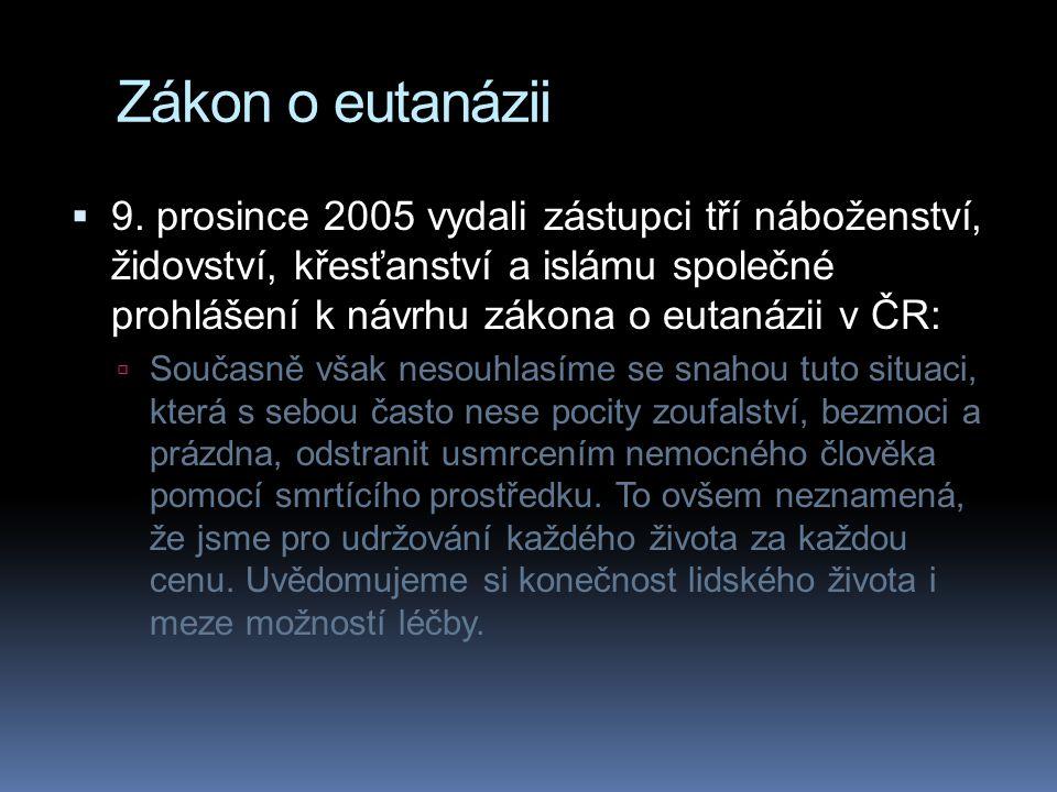 Zákon o eutanázii  9. prosince 2005 vydali zástupci tří náboženství, židovství, křesťanství a islámu společné prohlášení k návrhu zákona o eutanázii
