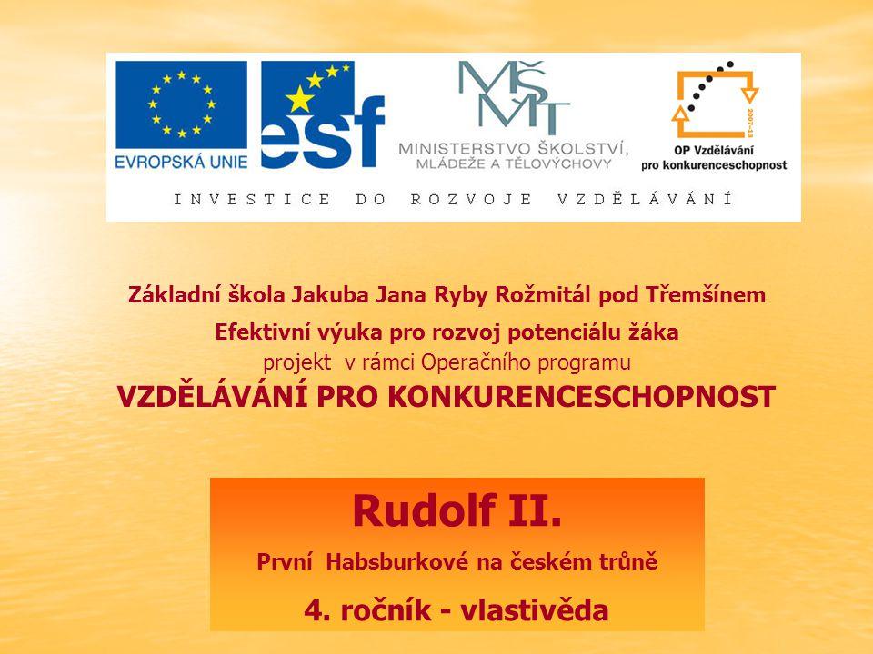 Rudolf II.– vlastivěda 4. ročník ZŠ Použitý software: držitel licence – ZŠ J.