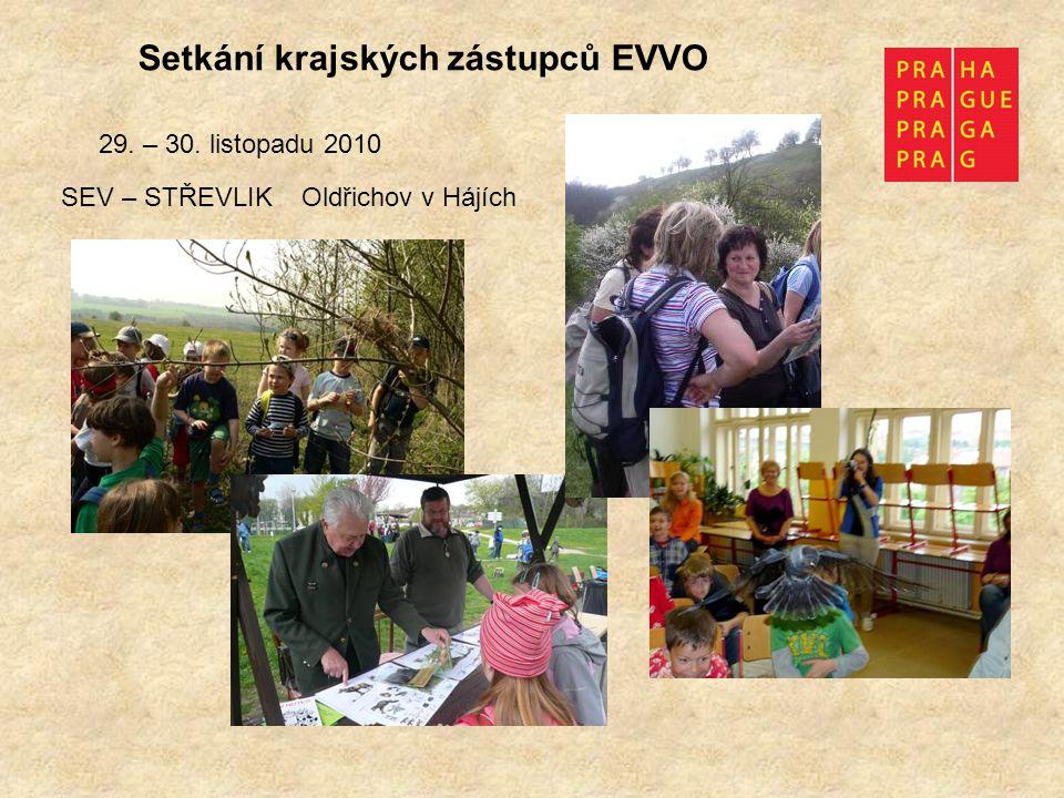 Setkání krajských zástupců EVVO 29. – 30. listopadu 2010 SEV – STŘEVLIK Oldřichov v Hájích