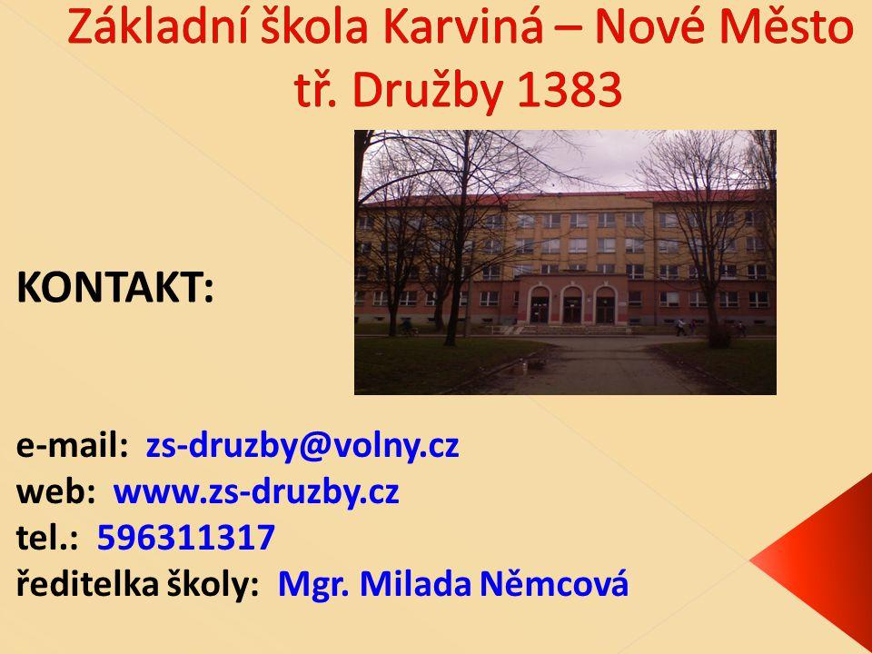 e-mail: zs-druzby@volny.cz web: www.zs-druzby.cz tel.: 596311317 ředitelka školy: Mgr.