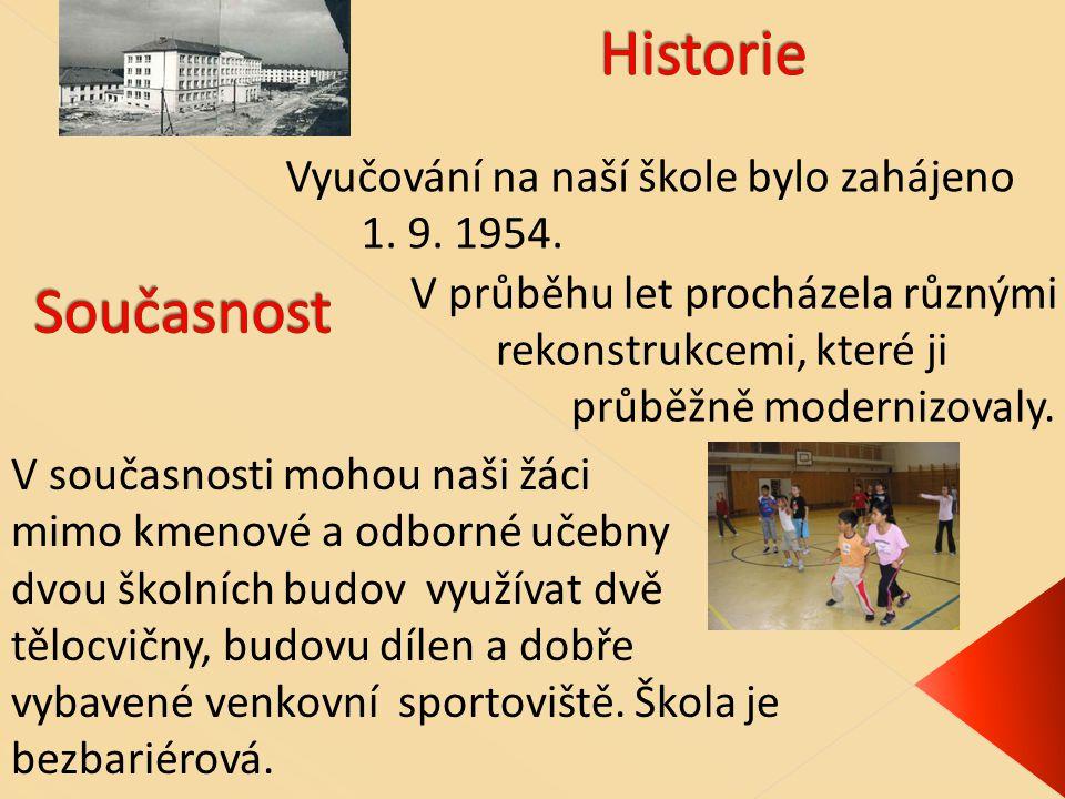 Vyučování na naší škole bylo zahájeno 1. 9. 1954.