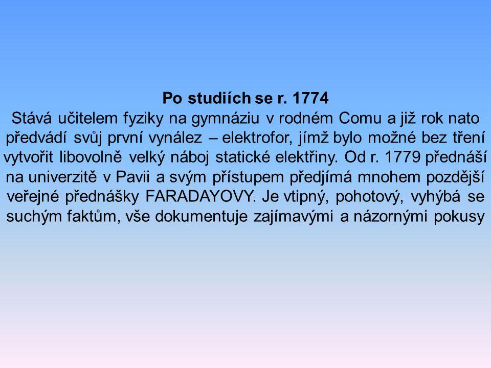 Životopis Narodil se 18.2.1745 v hraběcí rodině v městečku Como. Jeho jméno bylo stvořené pro básníka nebo církevního hodnostáře, jak by si přáli jeho