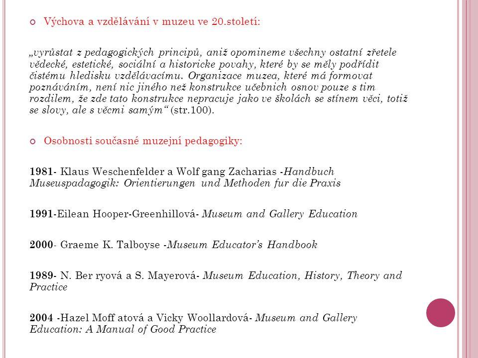 """Výchova a vzdělávání v muzeu ve 20.století: """"vyrůstat z pedagogických principů, aniž opomineme všechny ostatní zřetele vědecké, estetické, sociální a"""