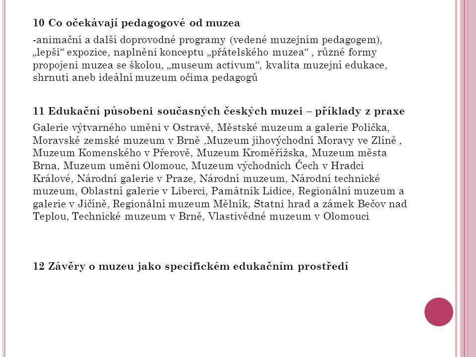 """Technické muzeum v Brne: """"Specialni zaměřeni Technickeho muzea v Brně, ktere dokumentuje vyvoj vědy, techniky a vyroby, ma samozřejmě oproti muzeim s regionalni působnosti sve zvlaštnosti, ktere je třeba při edukačni praci s mladeži zohlednit."""