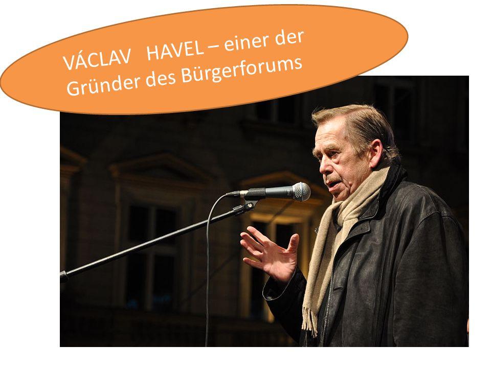 VÁCLAV HAVEL – einer der Gründer des Bürgerforums