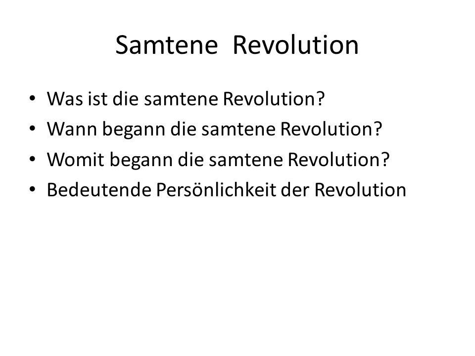 Samtene Revolution Was ist die samtene Revolution.