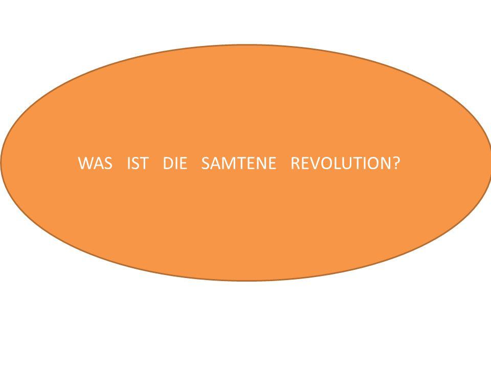 WAS IST DIE SAMTENE REVOLUTION