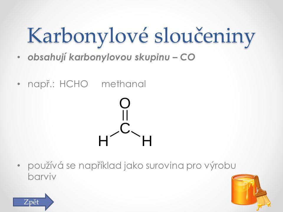 Karboxylové kyseliny organické sloučeniny obsahující karboxylovou skupinu např.: HCOOH kyselina mravenčí Doplň název a racionální chemický vzorec.