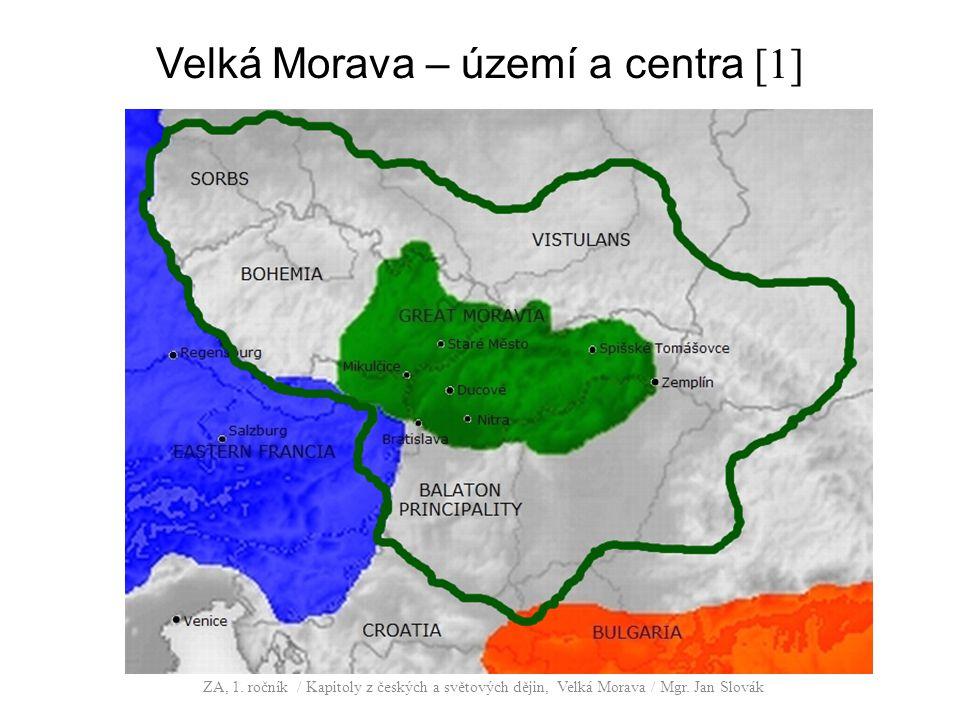 Velká Morava – území a centra [1] ZA, 1.