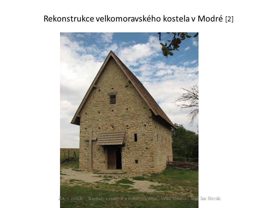 Rekonstrukce velkomoravského kostela v Modré [2] ZA, 1.