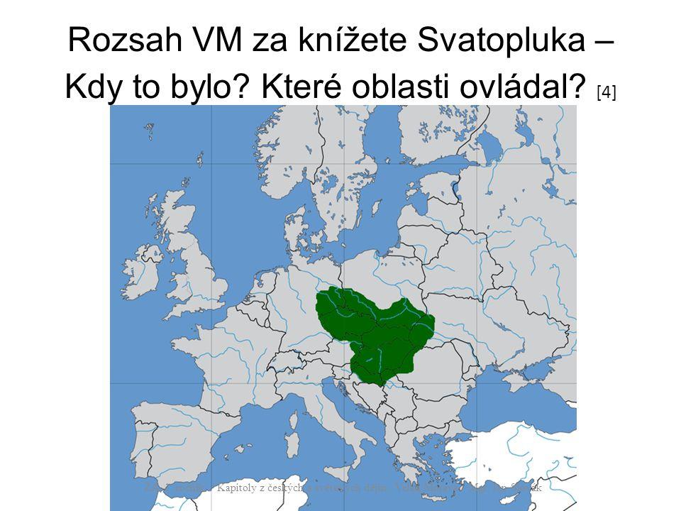 Rozsah VM za knížete Svatopluka – Kdy to bylo. Které oblasti ovládal.