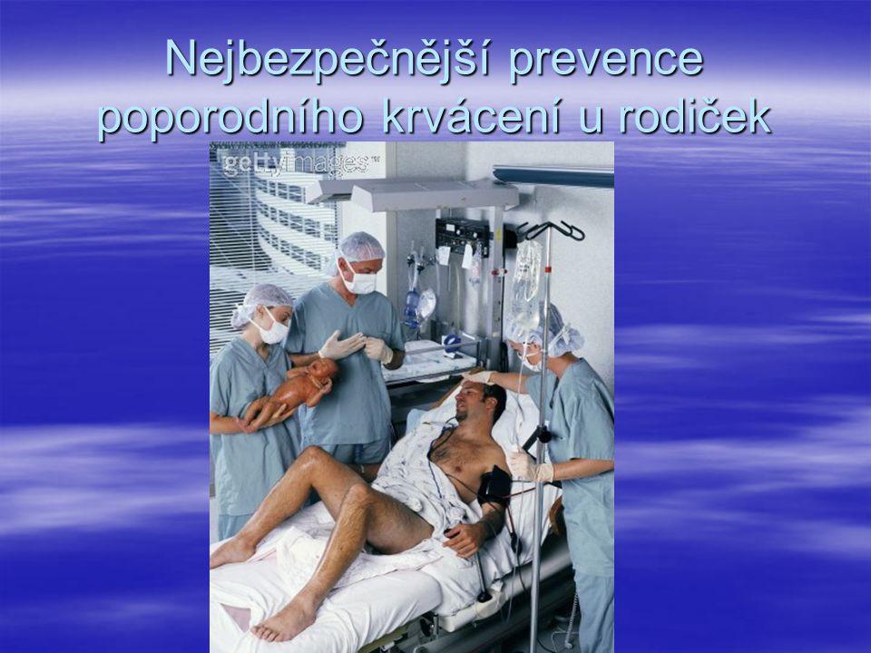 Nejbezpečnější prevence poporodního krvácení u rodiček