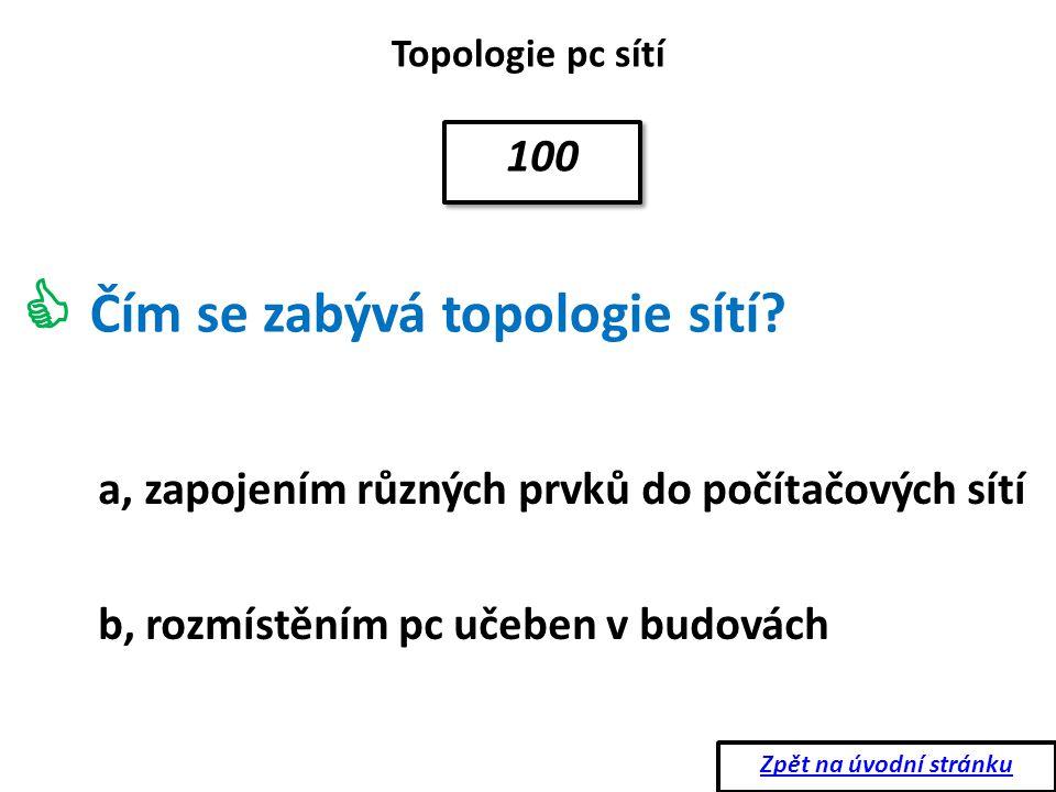 Topologie pc sítí Která vlastnost hvězdicové topologie je uvedena správně.